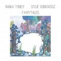 Radka Toneff, Steve Dobrogosz / Fairytales (ODINCD9561)