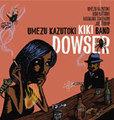 梅津和時KIKI Band / Dowser ダウザー (ZOTT 002)
