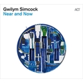 Gwilym Simcock / Near & Now (ACT 9883-2)