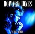 HOWARD JONES / EARLY DEMOS