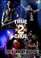 TRUE 2 CRUE(MOTLEY CRUE TRIBUTE BAND) / LIVE AT WHISKY A GO GO 2-17-2014