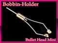 ボビンホルダー Bobbin Holder バレットヘッド bullet Head Mini size