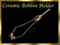 ボビンホルダー セラミック Ceramic Bobbin Holder