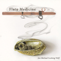 Flute Medicine/Jan Michael Looking Wolf