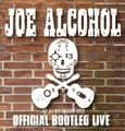 JOE ALCOHOL/OFFICIAL BOOTLEG LIVE  CD