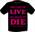 JAMF  TOO FAST TO LIVE TOO YOUNG TO DIE T-Shits BLACKボディ×PINKロゴ