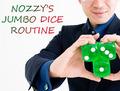 NOZZY'S JUMBO DICE ROUTINE(ノジーズ・ジャンボダイス・ルーティーン)