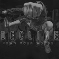 "Decline""Own Your Words""(New Age)7""EP"