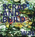 "was""SCRAP AND BUILD""(you great chord)CD"