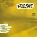 "Soulside""Less Deep Inside Keeps""(Sammich)CD"