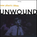 "Unwound""New Plastic Ideas""(Numero)LP"