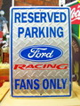 METAL SIGN~RESERVED PARKING FORD RACING FANS ONLY~