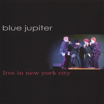 Blue Jupiter : Live in New York City
