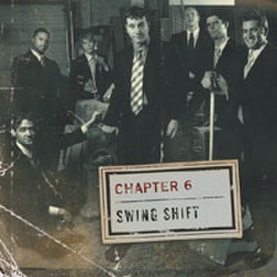 Chapter 6 : Swing Shift
