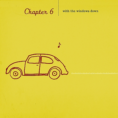 Chapter 6 : With the Windows Down