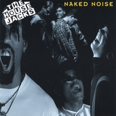 The House Jacks : Naked Noise