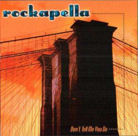 Rockapella : Don't Tell Me You Do