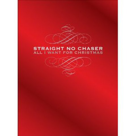 Straight No Chaser : All I Want For Christmas [2CD/1DVD Set]