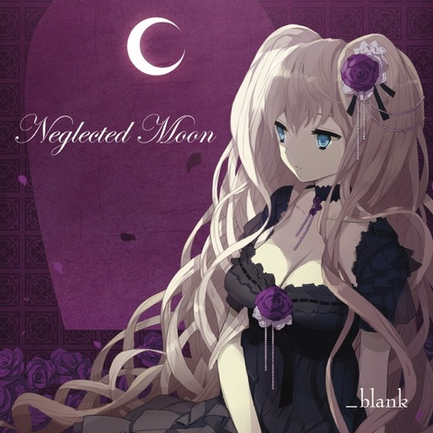 _blank / Neglected Moon