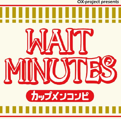 WAIT MINUTES