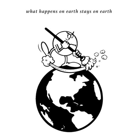 Whats happens on earth stays on earth