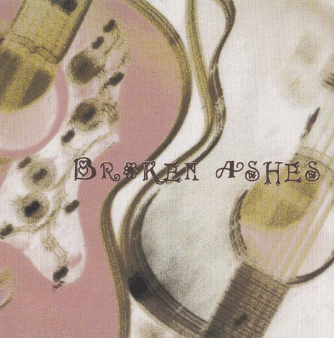 BROKEN ASHES 「BROKEN ASHES」
