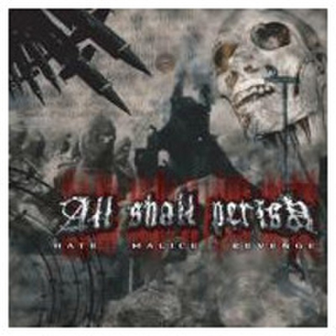 All Shall Perish - HATE MALICE REVENGE