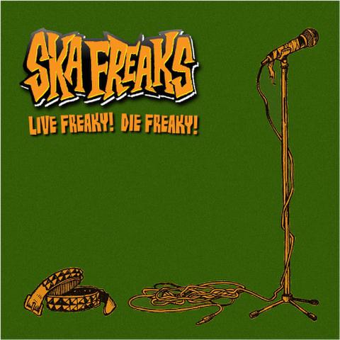 SKA FREAKS CD Live Freaky! Die Freaky!