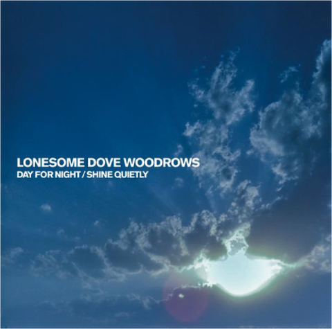LONESOME DOVE WOODROWS CD Day For Night / Shine Quietly