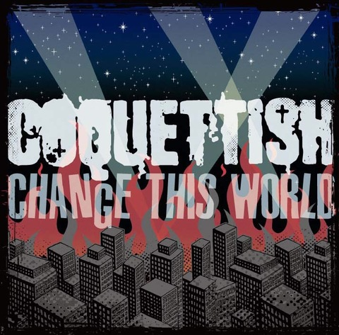COQUETTISH CD CHANGE THIS WORLD